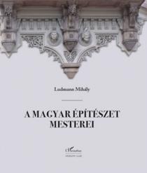 A magyar építészet mesterei I.