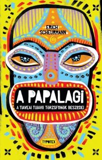 A papalagi - A tiaveai tuiavii törzsfőnök beszédei
