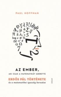 Az ember, aki csak a matematikát szerette - Erdős Pál története és a matematikai igazság keresése