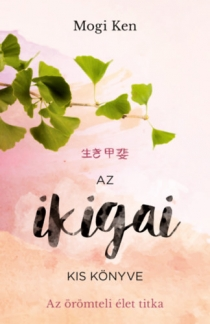 Az ikigai kis könyve - Az örömteli élet titka