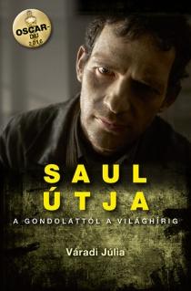 Saul útja - A gondolattól a világhírig