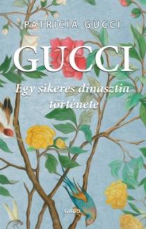 Gucci - Egy sikeres dinasztia története