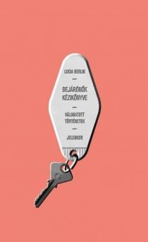 Bejárónők kézikönyve - Válogatott történetek