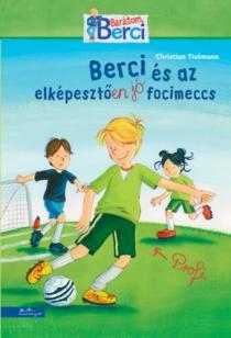 Berci és az elképesztően jó focimeccs - Barátom, Berci