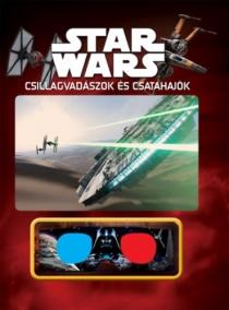Star Wars: Csillagvadászok és csatahajók (3D-s szemüveggel)
