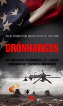 Drónharcosok - Egy elitkatona beszámolója a 21. század legmodernebb terrorelhárító gépéről