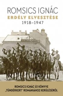 Erdély elvesztése 1918-1947