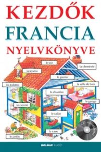 Kezdők francia nyelvkönyve (CD melléklettel)