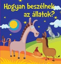 Hogyan beszélnek az állatok? - Mondókák kicsiknek - Szivacskönyv