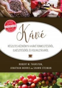 Kávé - Részletes kézikönyv a kávé természetéről, elkészítéséről és fogyasztásáról
