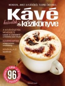 Kávékedvelők kézikönyve - Minden, amit a kávéról tudni érdemes