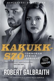 Kakukkszó - Cormoran Strike sorozat 1.