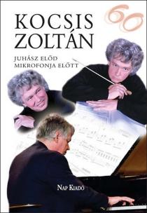 Kocsis Zoltán - Juhász Előd mikrofonja előtt