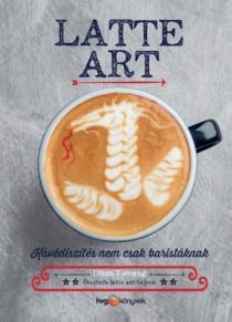 Latte Art - Kávédíszítés nem csak baristáknak