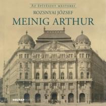 Meinig Arthur - Az Építészet Mesterei