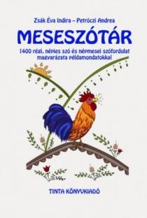 Meseszótár - 1400 régi, népies szó és népmesei szófordulat magyarázata példamondatokkal