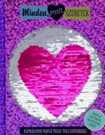 Minden, amit szeretek - Káprázatos napló telis-teli szívekkel!