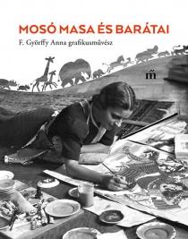 Mosó Masa és barátai - F. Györffy Anna (1915-2006) grafikusművész