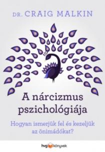 A nárcizmus pszichológiája - Hogyan ismerjük fel és kezeljük az önimádókat?