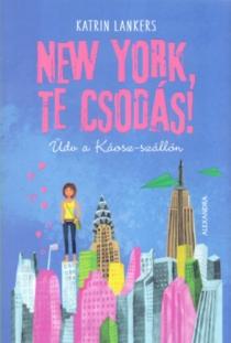 New York, te csodás! - Üdv a Káosz-szállón