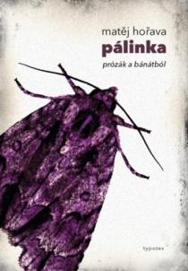 Pálinka - Prózák a Bánátból