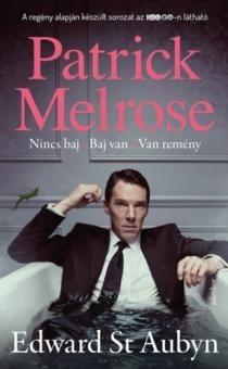 Patrick Melrose 1. - Nincs baj - Baj van - Van remény