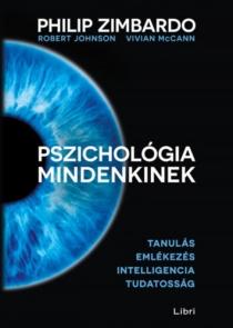 Pszichológia mindenkinek 2. - Tanulás, emlékezés, intelligencia, tudatosság