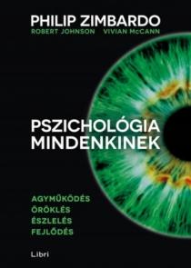 Pszichológia mindenkinek 1.- Agyműködés, öröklés, észlelés, fejlődés