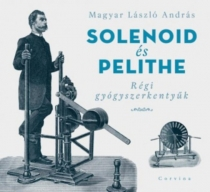 Solenoid és Pelithe - Régi gyógyszerkentyűk