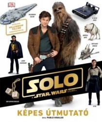 Star Wars - Solo - Egy Star Wars történet - Képes útmutató