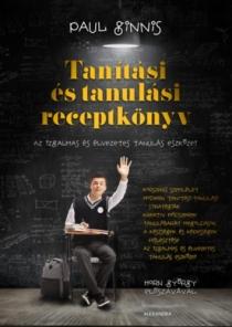 Tanítási és tanulási receptkönyv - Az izgalmas és élvezetes tanulás eszközei
