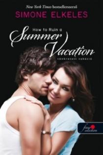 Tönkretett vakáció - How to Ruin a Summer Vacation
