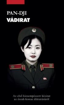 Vádirat - Az első kicsempészett kézirat az észak-kóreai diktatúráról