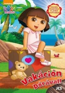 Vakáción Dórával - Kalandos feladatokkal és játékos matricákkal - Dóra a felfedező