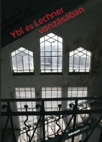 Ybl és Lechner vonzásában