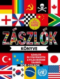 Zászlók könyve - Zászlók és történetük a világ minden tájáról