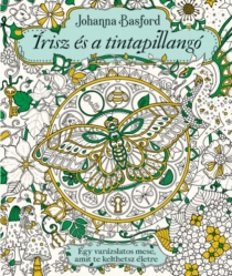 Írisz és a tintapillangó - Egy varázslatos mese, amit te kelthetsz életre