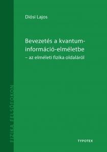 Bevezetés a kvantuminformáció-elméletbe - Az elméleti fizika oldaláról