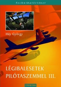 Légibalesetek pilótaszemmel III.