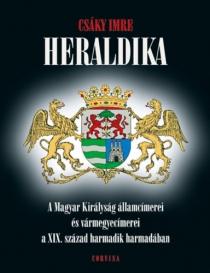 Heraldika - A Magyar Királyság államcímerei és vármegyecímerei a XIX. század harmadik harmadában