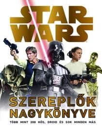 Star Wars - Szereplők nagykönyve - Frissített, bővített kiadás