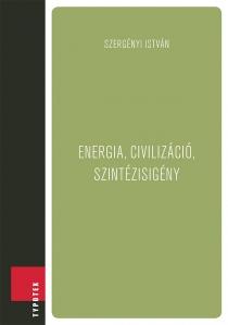 Energia, civilizáció, szintézisigény
