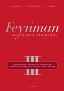 A Feynman-előadások fizikából III - Elektromágnesesség, elektrosztatika, dielektrikumok, magnetosztatika, elektromágnese