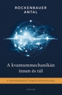 A kvantummechanikán innen és túl - A fénysebességű forgás koncepciója
