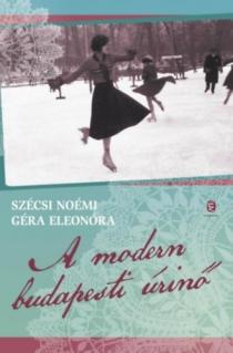 A modern budapesti úrinő - Életmódtörténet 1914-1939