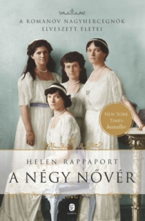 A négy nővér - A Romanov hercegnők elveszett életei