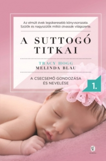 A suttogó titkai I. - A csecsemő gondozása és nevelése