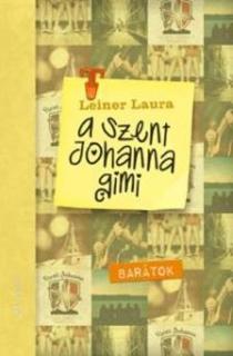 A Szent Johanna gimi 4. - Barátok