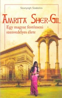 Amrita Sher-Gil - Egy magyar festőzseni szenvedélyes élete