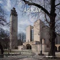 Árkay - Egy magyar építész- és művészdinasztia
